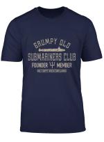Grumpy Old Submariners Club Submarine Veteran T Shirt