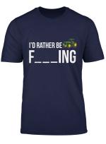 I D Rather Be Farming T Shirt Funny Farmer Gift Shirt