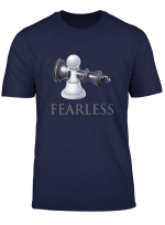 Funny Chess Fearless Chess Player Smart Gift T Shirt