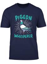Pigeon Whisperer T Shirt Bird Watching Pigeon Gift