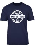 World S Best Detective T Shirt