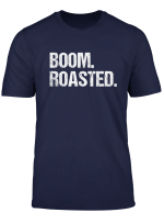 Boom Roasted Distressed Funny Saying T Shirt