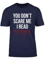 You Don T Scare Me I Read Creepypasta T Shirt