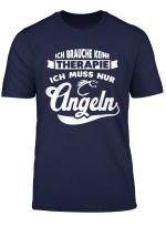 Ich Brauche Keine Therapie Ich Muss Nur Angeln Angler Tshirt