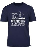 Funny Chemie Ist Wie Kochen Science T Shirt