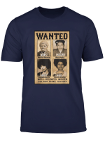 Wanted Well Behaved Women Seldom Make History T Shirt