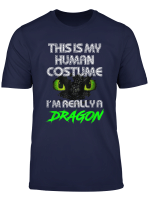This Is My Human Costume I M Really A Dragon Halloween Gift T Shirt