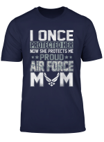 Air Force Mom Shirt I Once Protected Her Now She Protects Me