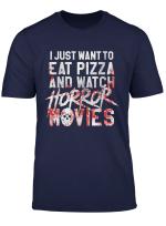 Funny Horror Movie Fan Shirt Halloween Pizza Gift