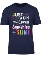 Just A Girl Who Loves Squishies And Slime Shirt
