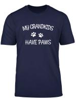 Grandkids Have Paws Funny Dog Cat Grandma Gift Tshirt