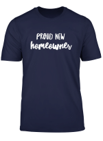 Proud New Homeowner Funny Housewarming Meme T Shirt