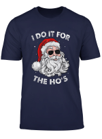 I Do It For The Ho S Funny Inappropriate Christmas Pajama T Shirt