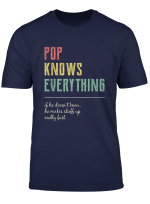 Funny Pop Shirt For Grandpa Pop Knows Everything T Shirt