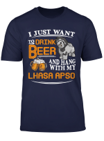 Drink Beer And Hang With My Lhasa Apso Dog Gift T Shirt