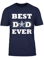 Best Dad Ever Cowboys Tee Football Dallas Lover Gift Shirt