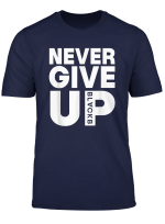 Never Give Up Blackb Football Fans Funny T Shirt