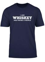 I Like Whiskey Gifts Whisky Gift T Shirt