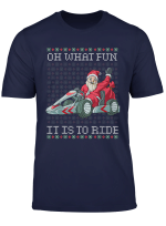 Oh What Fun It Is To Ride T Shirt Karting Christmas Gift