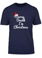 Merry Drunk I M Christmas Booze Xmas Top Gift T Shirt