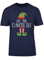 I M The Dancer Elf Matching Family Group Christmas Funny T Shirt