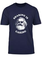 Teilen Ist Fursorglich Karl Marx Lustiger Sozialismus T Shirt