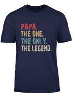 Papa The One The Only The Legend Vintage Fathers Day T Shirt