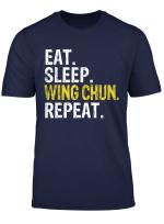 Eat Sleep Wing Chun Repeat Gift T Shirt
