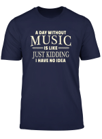 A Day Without Music T Shirt For Teenage Girls And Boys