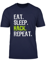 Eat Sleep Hack Repeat Hacker Gift T Shirt