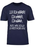 Ich Bin Lehrer Shirt Lehrerin Schule Beruf Lustiges T Shirt