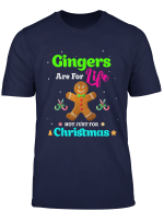 Gingers Are For Life New Year Christmas Graphic Design T Shirt