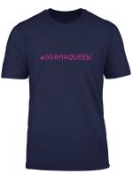 Dramaqueen Witziger Spruch T Shirt