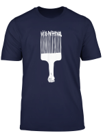 Afro Pick Comb Strong Black Power Fist T Shirt