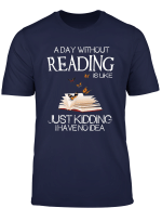 A Day Without Reading Is Like Funny Bookworm Tshirt