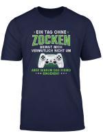 Gamer Ein Tag Ohne Zocken Warum Weihnachten Geschenk T Shirt