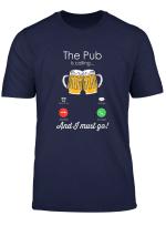 The Pub Is Calling T Shirt
