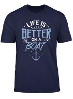 Das Leben Ist Besser Auf Einem Boot Segeln Geschenk Design I T Shirt