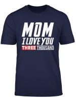 Love You 3000 Shirt Mom I Will You Three Thousand T Shirt