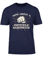Knuckle Sandwich T Shirt Funny Trending Fist Tee