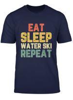 Eat Sleep Water Ski Repeat Water Skiing Gift T Shirt