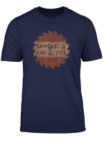 Mens Woodworking Wood Carving Sawdust Is Man Glitter T Shirt