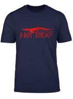 Not Today T Shirt Sword Gift For Men Women