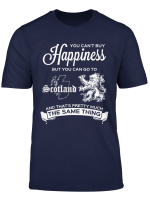 Can T Buy Happiness But You Can Go To Schottland T Shirt Tee