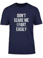 Don T Scare Me I Fart Easily Halloween T Shirt