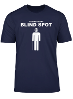 You Re In My Blind Spot T Shirt Blind People Person Gift