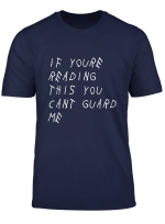 If You Re Reading This You Cant Guard Me Basketball T Shirt