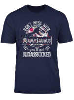 Don T Mess With Mamasaurus Mix Flower Mother S Day T Shirt