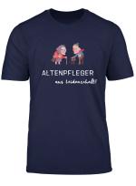 Herren Altenpflege Spruch Lustig Kleidung Pflegekraft Pfleger Humor T Shirt
