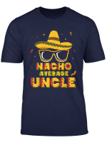 Nacho Average Uncle Cinco De Mayo Shirt Gift Men Sombrero